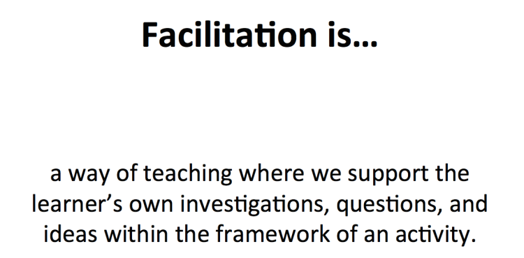 The Tinkering Studio's Definition of Facilitation